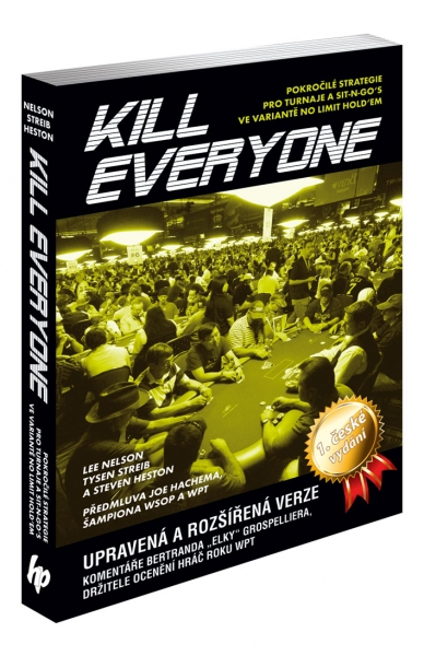 Poker kniha Lee Nelson, Tysen Streib a Steven Heston: Kill Everyone